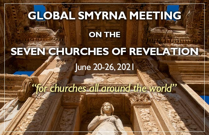 GLOBAL SMYRNA MEETING ON THE SEVEN CHURCHES OF REVELATION